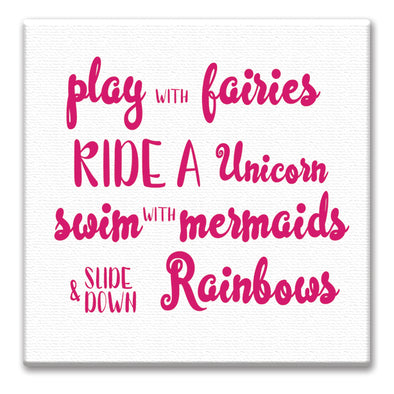 Play with Fairies Ride A Unicorn Swim with Mermaids - Canvas Sign - Different Trends