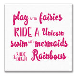 Play with Fairies Ride A Unicorn Swim with Mermaids - Canvas Sign