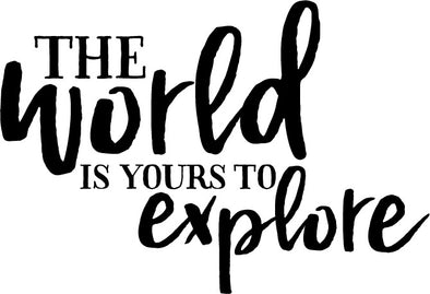 The World Is Yours To Explore - Decal