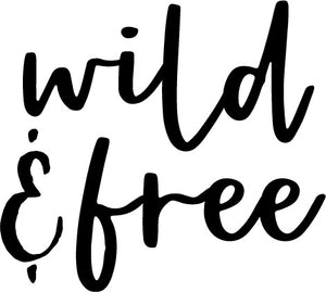 Wild and Free - Decal