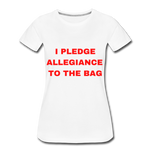 Pledge Allegiance to the Bag T-Shirt - white