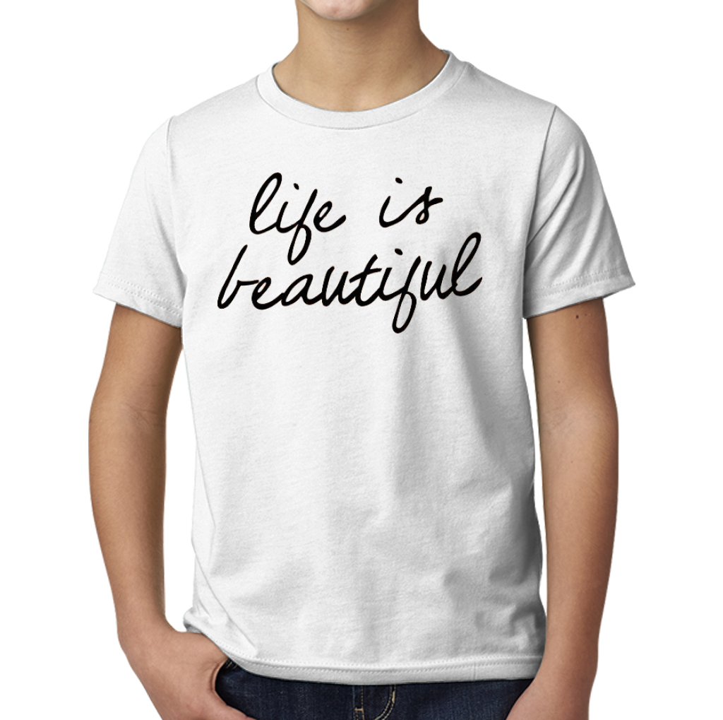 Life is Beautiful Young T-Shirts | MAGICTEESSTORE