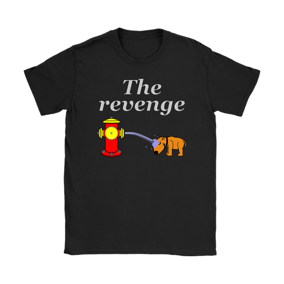 Funny Dog Fire Hydrant Gets Its Revenge Gag Gift Womens T-Shirt