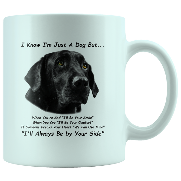 "Black Labrador Retriever, Black Lab, White 11oz Mug Proclaims, ""I'll Always Be by Your Side"" Great Gift"