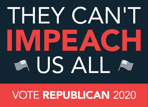 THEY CAN'T IMPEACH US ALL