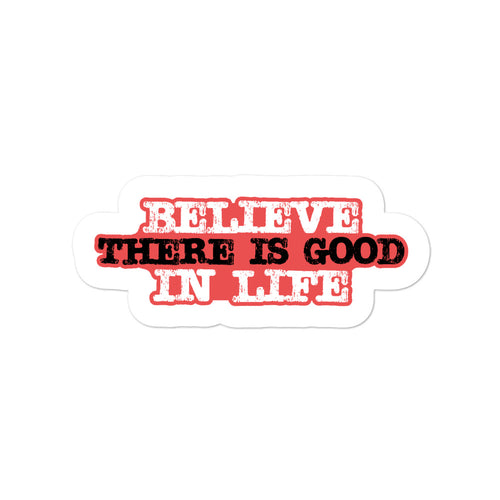 Believe In Life Sticker
