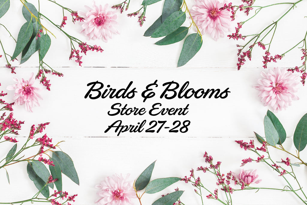 Our Annual Birds & Bloom Party Takes Flight this Weekend