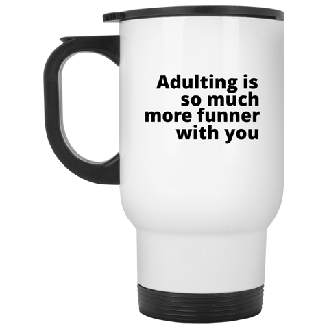 Adulting Travel Mug  by Hempress Design