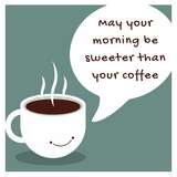 May your morning be sweeter than coffee Mug - Blue