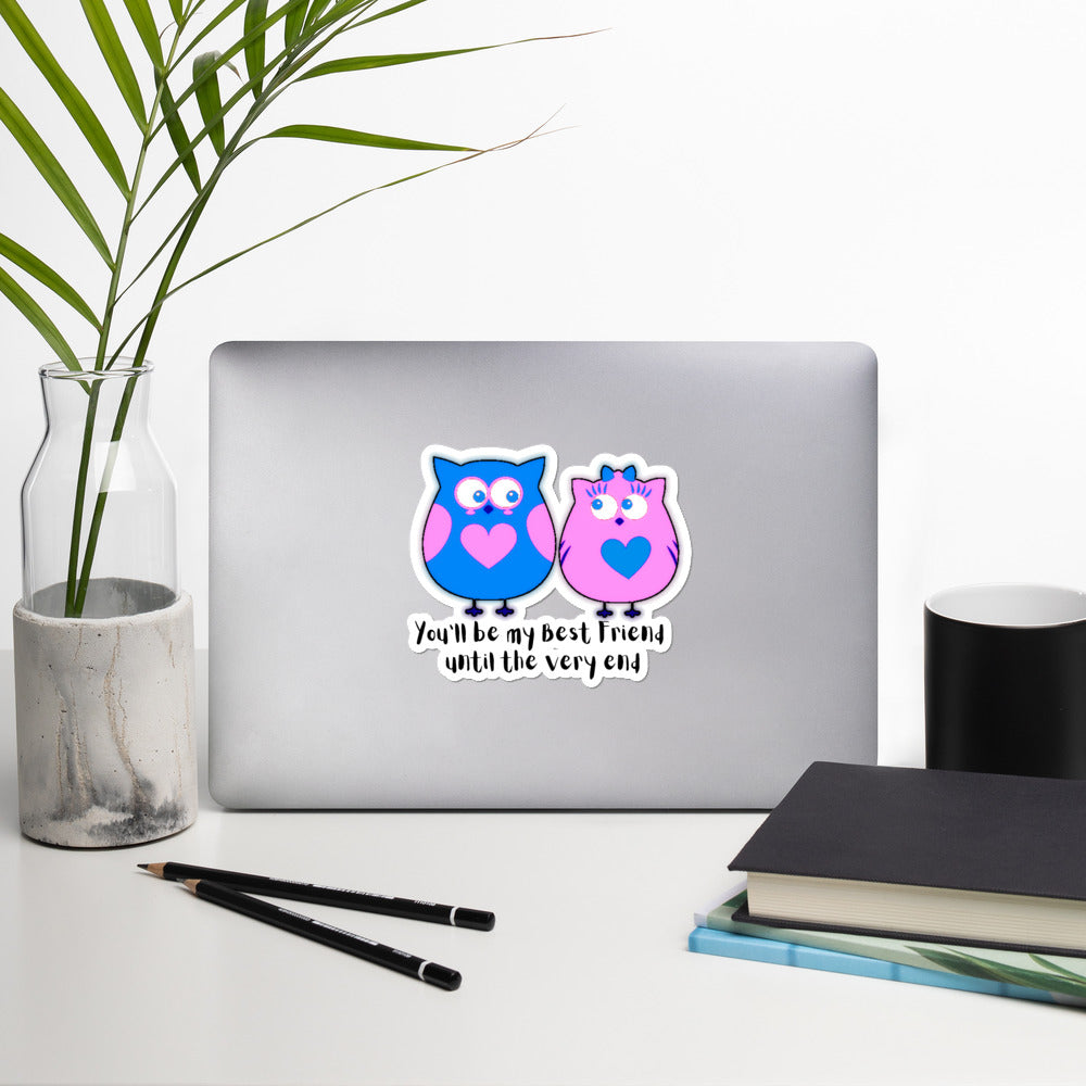 Best Friend Until the End Bubble-free stickers