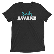 Load image into Gallery viewer, Barely Awake T-shirt