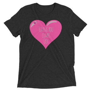 Loving You Comes Easy Short sleeve t-shirt
