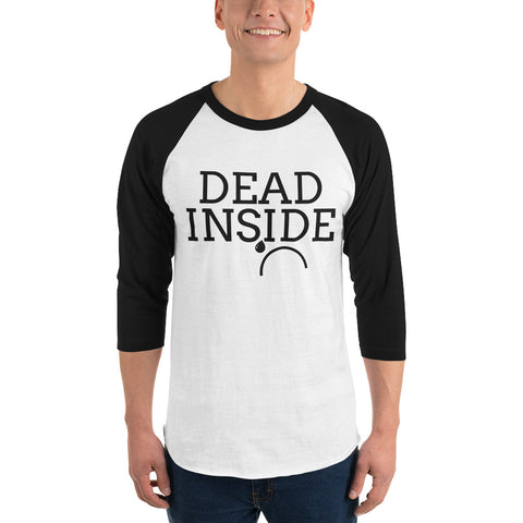 Black and White Dead Inside 3/4 sleeve raglan shirt