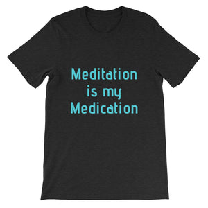 Meditation is my Medication Short-Sleeve Unisex T-Shirt