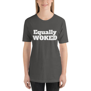Equally Woked Unisex T-Shirt