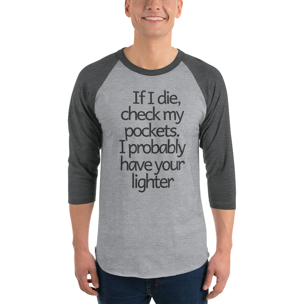 3/4 sleeve funny smoker raglan shirt Check my pockets I probably have your lighter