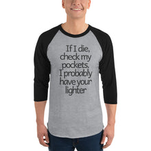 Load image into Gallery viewer, 3/4 sleeve funny smoker raglan shirt Check my pockets I probably have your lighter