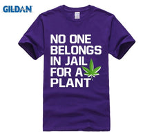 Load image into Gallery viewer, NO ONE BELONGS IN JAIL FOR A PLANT CANNABIS SHIRTS