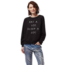 Load image into Gallery viewer, EAT A LOT SLEEP A LOT Printed Graphic Sweatshirt