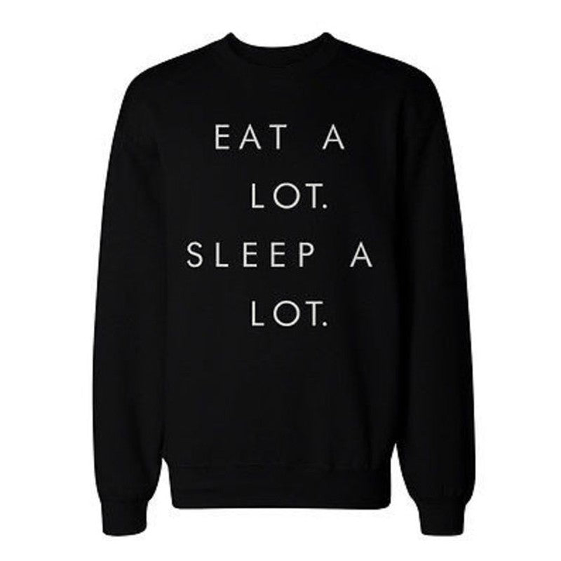 EAT A LOT SLEEP A LOT Printed Graphic Sweatshirt