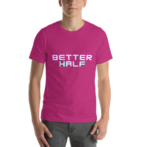 Better Half Short-Sleeve Unisex T-Shirt