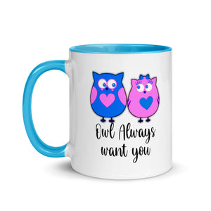 Owl Always Want You Mug with Colorful accents Cute Pun Fun Couple Valentine Gift