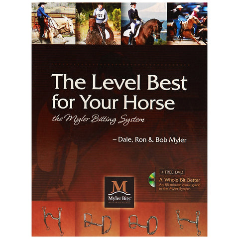 MYLER BITTING SYSTEM: LEVEL BEST FOR YOUR HORSE BOOK