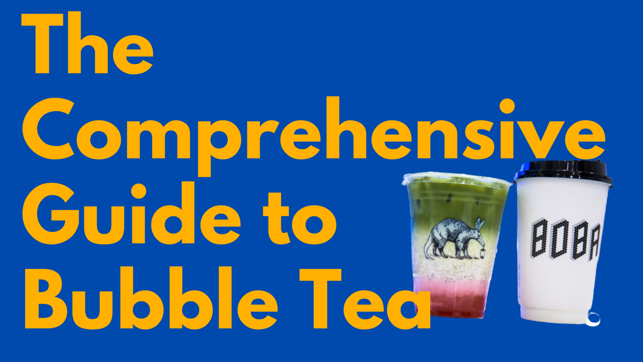 What is Boba? The Comprehensive Guide to Bubble Tea