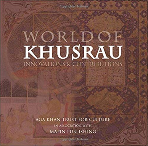 World of Khusrau: Innovations & Contributions - AGA Khan