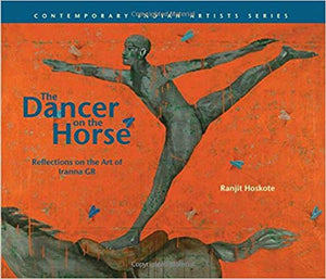 The Dancer on the Horse - Ranjit Hoskote