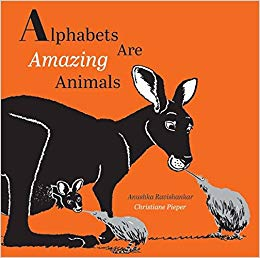 Alphabets Are Amazing Animals - Anushka Ravishankar, Christiane Pieper