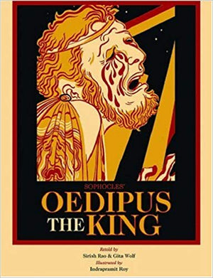 OEDIPUS THE KING - Gita Wolf, Sirish Rao, Indrapramit Roy