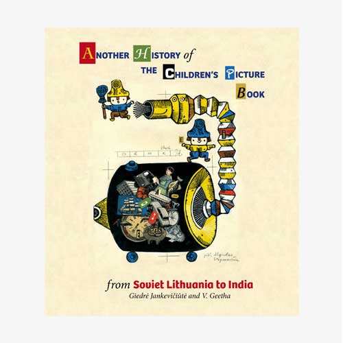ANOTHER HISTORY OF THE CHILDREN'S PICTURE BOOK -from Soviet Lithuania to India