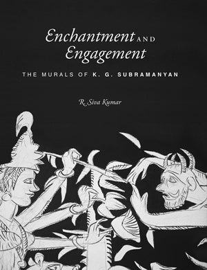 Enchantment And Engagement - K. G. Subramanyan