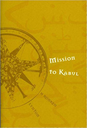 Mission to Kabul - H. Ronken Lynton