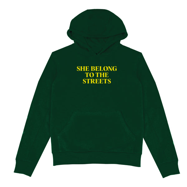 SHE BELONG TO THE STREETS HOODIE (Forest Green)