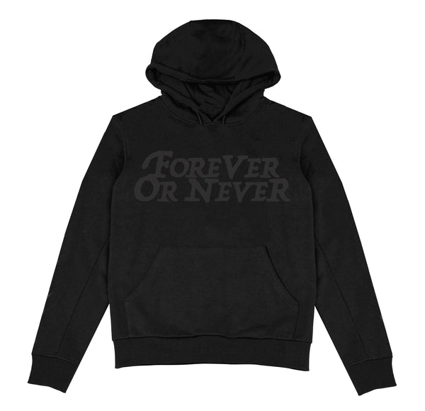 Forever or  Never Hoodie