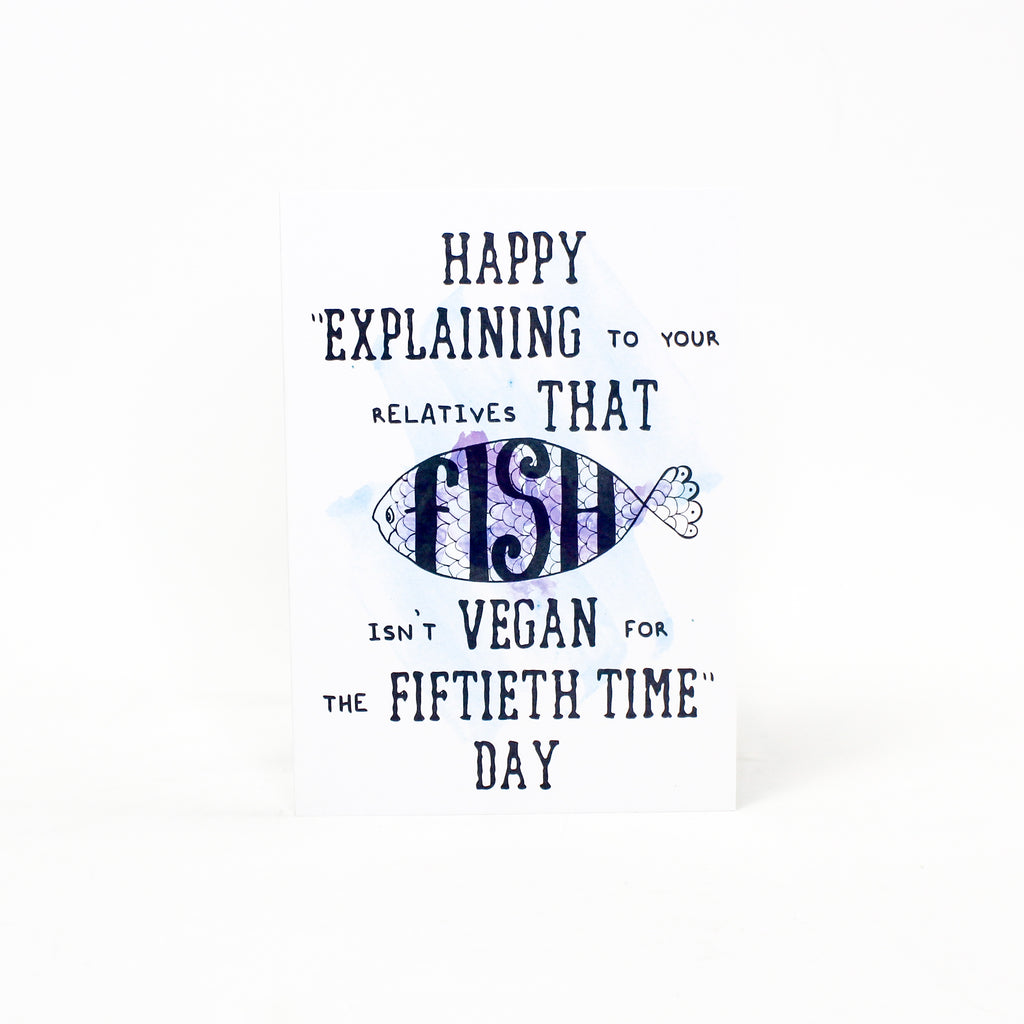 Happy Explaining To Your Relatives That Fish Isn't Vegan Greeting Card