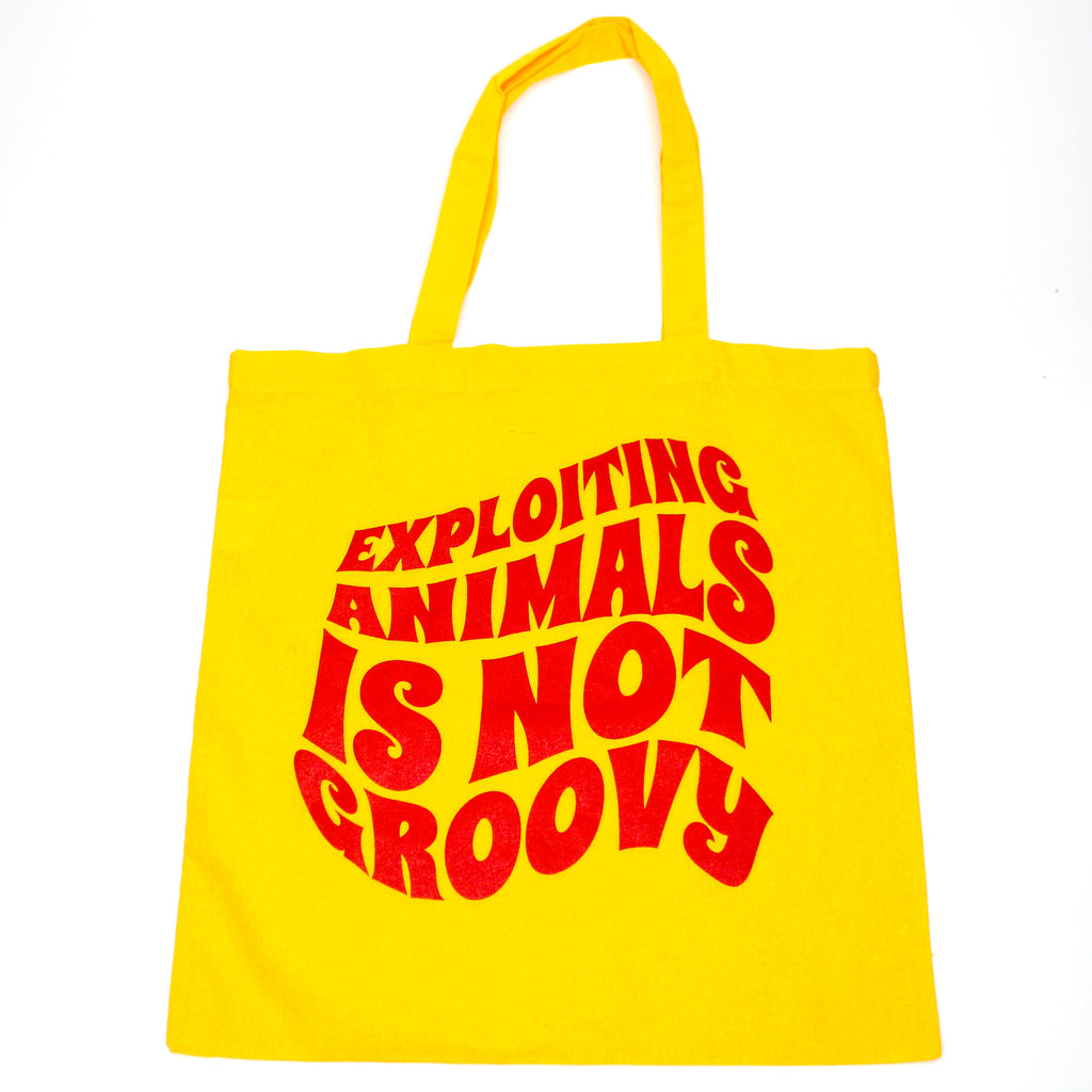 Exploiting Animals Isn't Groovy Tote Bag