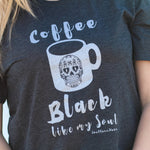 Coffee Black Like My Soul