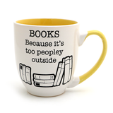 Books Because It's Too Peopley Outside Mug- Yellow Handle
