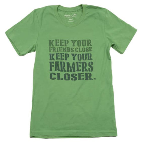 Keep Your Farmers Close T-Shirt