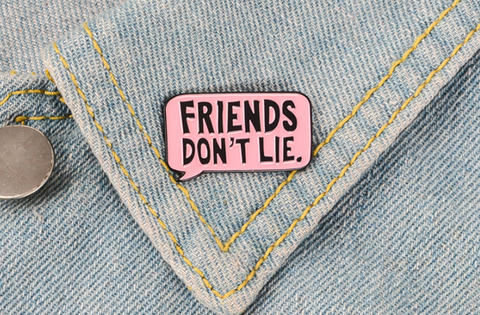 Friends Don't Lie Stranger Things Enamel Pin