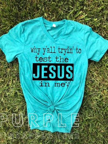 Testing the Jesus in Me
