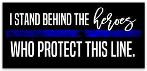 I Stand Behind The Heroes Printed Decal