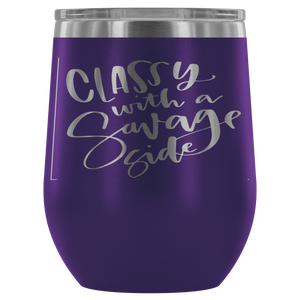 Classy With A Savage Side 12oz Stemless Wine Tumbler