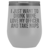 Drink Wine, Love LEO, Take Naps - 12oz. Stemless Wine Tumbler
