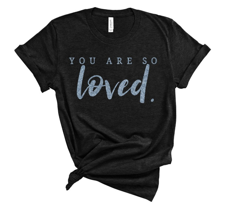 You Are Loved Unisex Top (Frost Shimmer)