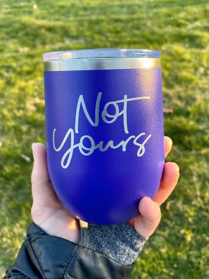 Not Yours 12oz. Stemless Wine Tumbler