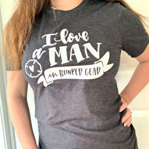 I Love A Man in Bunker Gear Unisex Top